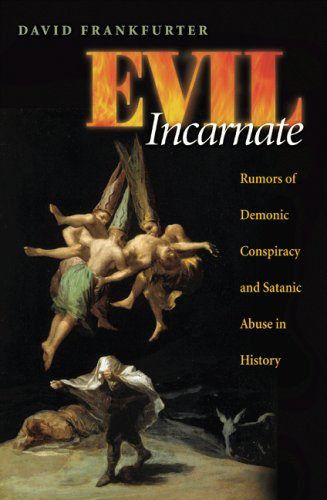 Evil Incarnate Rumors of Demonic Conspiracy and Ritual Abuse in History  2006 edition cover