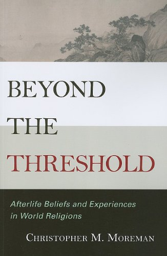 Beyond the Threshold Afterlife Beliefs and Experiences in World Religions N/A edition cover