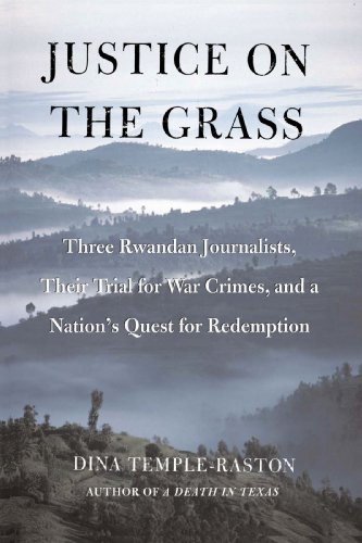 Justice on the Grass Three Rwandan Journalists, Their Trial for War Crimes and a Nation's Quest for Redemption  2005 edition cover