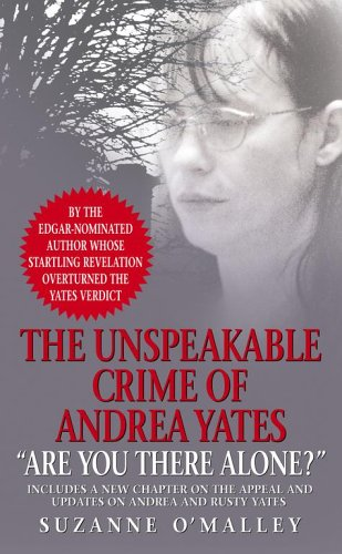 Are You There Alone? The Unspeakable Crime of Andrea Yates  2005 9780743466295 Front Cover