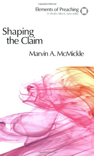 Shaping the Claim Moving from Text to Sermon  2008 edition cover