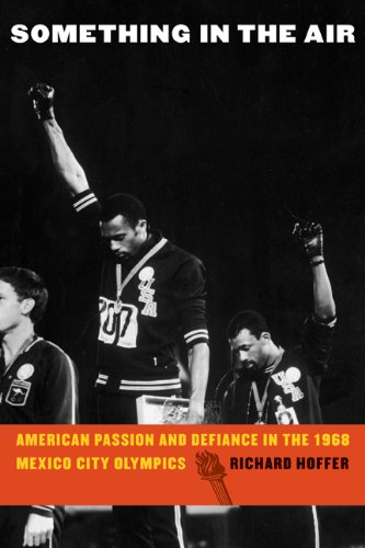 Something in the Air American Passion and Defiance in the 1968 Mexico City Olympics  2009 edition cover