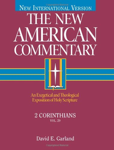New American Commentary - 2 Corinthians An Exegetical and Theological Exposition of Holy Scripture  1999 edition cover