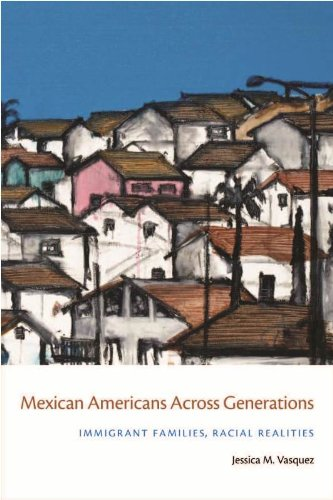 Mexican Americans Across Generations Immigrant Families, Racial Realities  2011 9780814788295 Front Cover