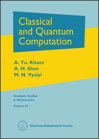 Classical and Quantum Computation   2002 edition cover