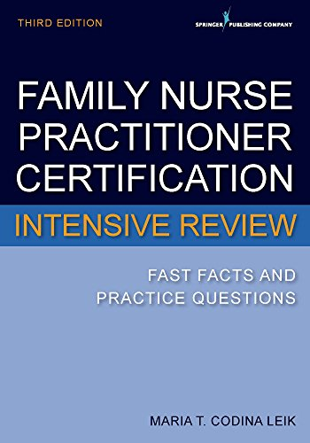 Family Nurse Practitioner Certification Intensive Review, Third Edition Fast Facts and Practice Questions 3rd 2018 9780826134295 Front Cover