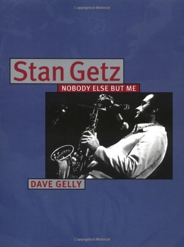 Stan Getz Nobody Else but Me  2002 9780879307295 Front Cover