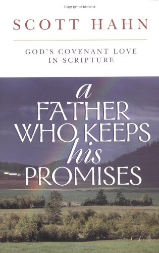 Father Who Keeps His Promise God's Covenant Love in Scripture N/A edition cover
