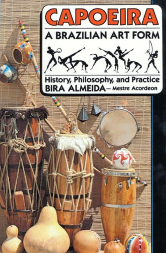 Capoeira A Brazilian Art Form - History, Philosophy, and Practice 2nd edition cover