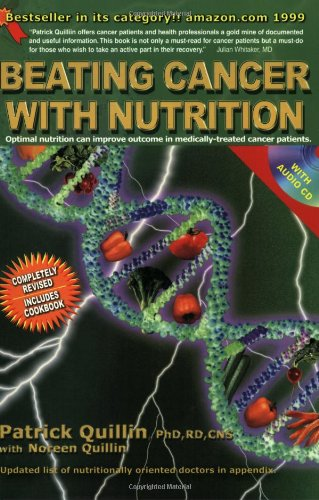 Beating Cancer with Nutrition Optimal Nutrition Can Improve the Outcome in Medically-Treated Cancer Patients 4th 2005 (Revised) edition cover