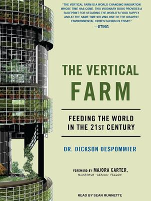 The Vertical Farm: Feeding Ourselves and the World in the 21st Century, Library Edition  2010 9781400148295 Front Cover