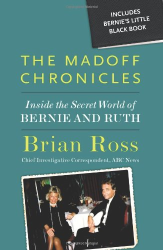 Madoff Chronicles Inside the Secret World of Bernie and Ruth  2009 9781401310295 Front Cover
