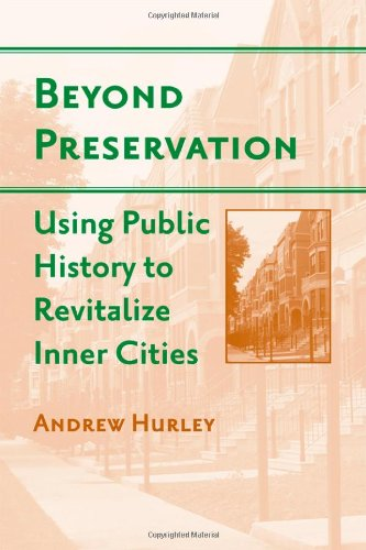 Beyond Preservation Using Public History to Revitalize Inner Cities  2010 edition cover