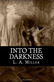 Into the Darkness  N/A 9781484027295 Front Cover