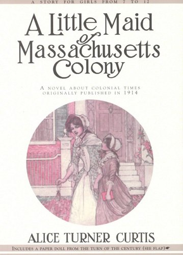 Little Maid of Massachusetts Colony   1996 (Reprint) 9781557093295 Front Cover