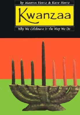 Kwanzaa Why We Celebrate It the Way We Do  1996 9781560653295 Front Cover