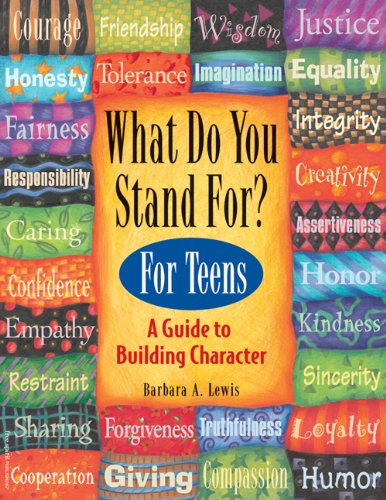 What Do You Stand For? For Teens: A Guide to Building Character  2005 edition cover