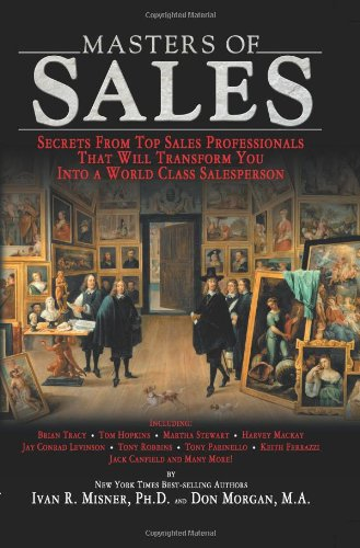 Masters of Sales Secrets from Top Sales Professionals That Will Transform You into a World Class Salesperson  2007 edition cover