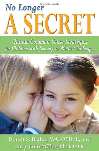 No Longer a Secret Unique Common Sense Strategies for Children with Sensory or Motor Challenges  2011 edition cover