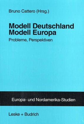 Modell Deutschland - Modell Europa: Probleme, Perspektiven  1998 9783810019295 Front Cover