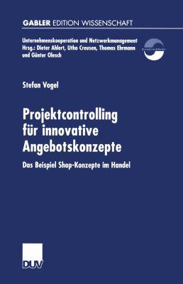 Projektcontrolling F�r Innovative Angebotskonzepte Das Beispiel Shop-Konzepte Im Handel  2001 9783824474295 Front Cover