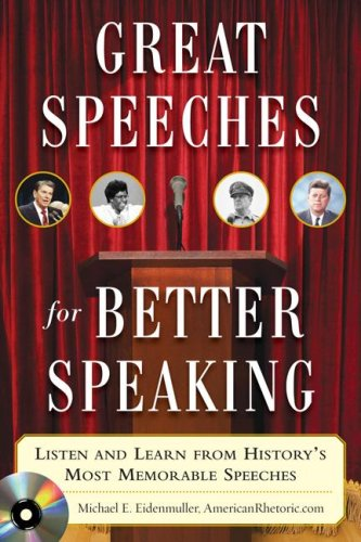 Great Speeches for Better Speaking Listen and Learn from History's Most Memorable Speeches  2008 edition cover