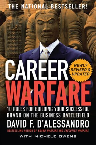 Career Warfare 10 Rules for Building Your Sucessful Brand on the Business Battlefield 2nd 2009 9780071597296 Front Cover