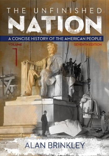 Unfinished Nation: a Concise History of the American People Volume 1  7th 2014 edition cover