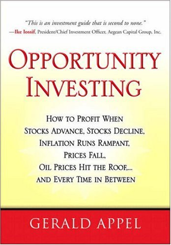 Opportunity Investing How to Profit When Stocks Advance, Stocks Decline, Inflation Runs Rampant, Prices Fall, Oil Prices Hit the Roof, ... and Every Time in Between  2007 edition cover