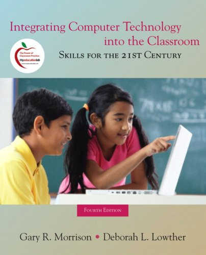 Integrating Computer Technology into the Classroom Skills for the 21st Century 4th 2010 edition cover