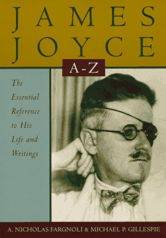 James Joyce A to Z The Essential Reference to His Life and Writings  1996 (Reprint) edition cover