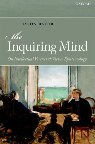 Inquiring Mind On Intellectual Virtues and Virtue Epistemology  2012 edition cover