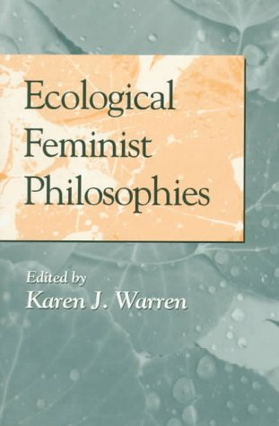 Ecological Feminist Philosophies   1996 9780253210296 Front Cover