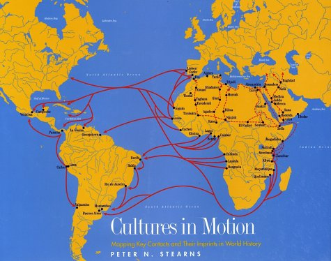 Cultures in Motion Mapping Key Contacts and Their Imprints in World History  2001 9780300082296 Front Cover