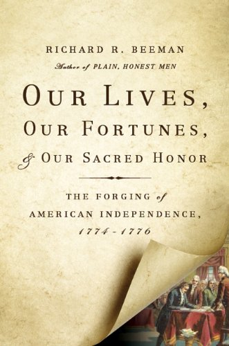 Our Lives, Our Fortunes and Our Sacred Honor The Forging of American Independence, 1774-1776  2013 edition cover