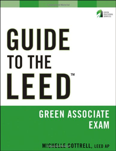 Guide to the LEED Green Associate Exam  2010 (Guide (Instructor's)) 9780470608296 Front Cover