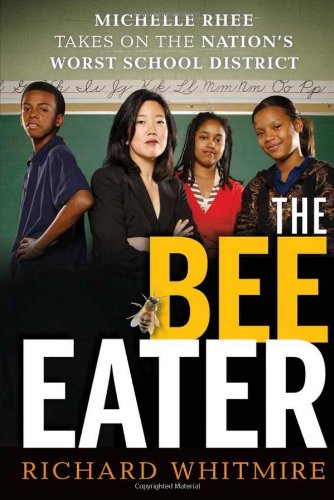 Bee Eater Michelle Rhee Takes on the Nation's Worst School District  2011 edition cover