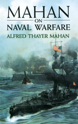 Mahan on Naval Warface Selections from the Writings of Rear Admiral Alfred T. Mahan N/A edition cover