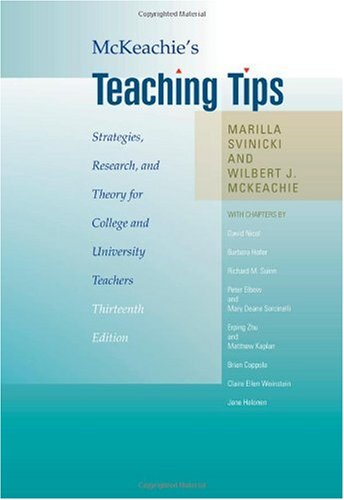 McKeachie's Teaching Tips Strategies, Research, and Theory for College and University Teachers 13th 2011 9780495809296 Front Cover