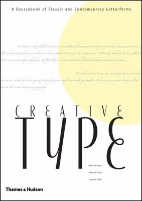 Creative Type A Sourcebook of Classic and Contemporary Letterforms  2005 9780500512296 Front Cover