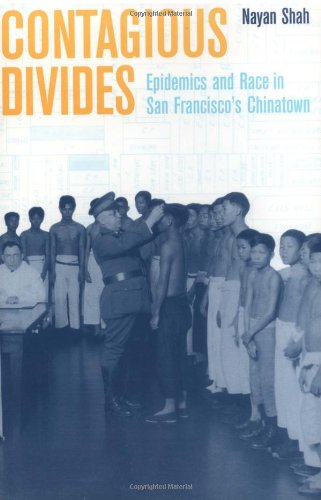 Contagious Divides Epidemics and Race in San Francisco's Chinatown  2001 edition cover