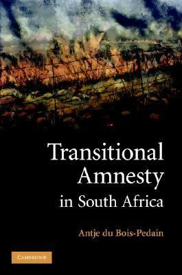 Transitional Amnesty in South Africa   2007 9780521878296 Front Cover