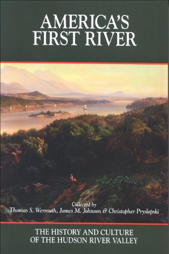 America's First River The History and Culture of the Hudson River Valley  2009 edition cover