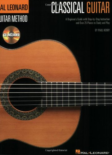 Classical Guitar A Beginner's Guide with Step-by-Step Instruction and over 25 Pieces to Study and Play N/A edition cover