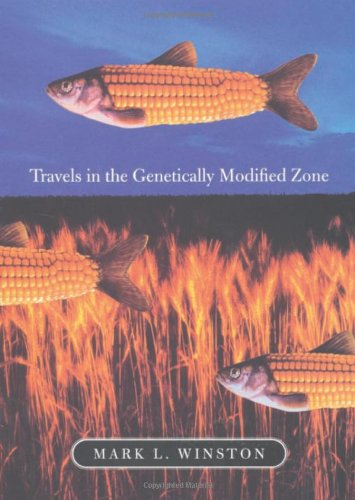 Travels in the Genetically Modified Zone   2002 9780674015296 Front Cover