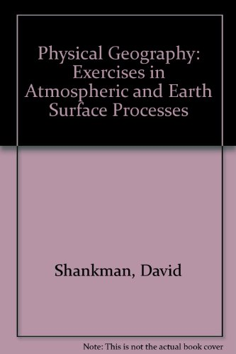 Physical Geography Exercises in Atmospheric and Earth Surface Processes 4th 2003 (Revised) 9780757501296 Front Cover