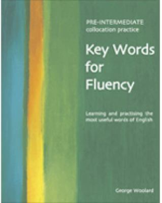Key Words for Fluency Learning and Practising the Most Useful Words of English  2005 9780759396296 Front Cover