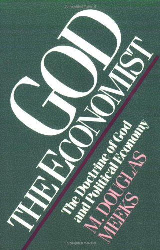 God the Economist The Doctrine of God and Political Economy N/A edition cover