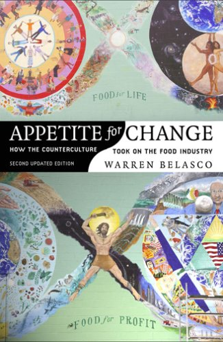 Appetite for Change How the Counterculture Took on the Food Industry 2nd 2007 (Revised) edition cover