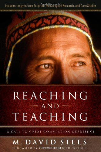 Reaching and Teaching A Call to Great Commission Obedience  2010 edition cover